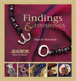 Findings and Finishings: A Beadwork How-To Book