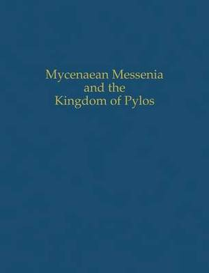Mycenaean Messenia and the Kingdom of Pylos