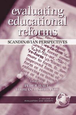 Evaluating Educational Reforms: Scandinavian Perspectives