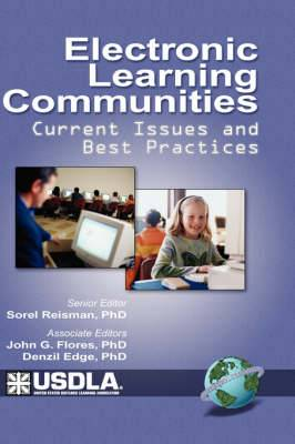 Electronic Learning Communities: Issues and Practices