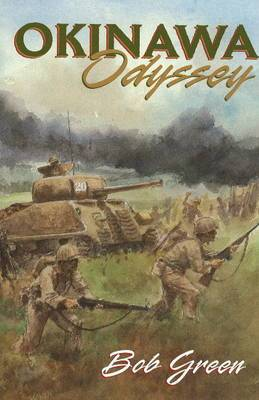 Okinawa Odyssey: The Battle for Okinawa by U.S. Forces of the Tenth Army in the Pacific Theatre Campaign of World War II