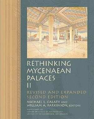 Rethinking Mycenaean Palaces: Volume II
