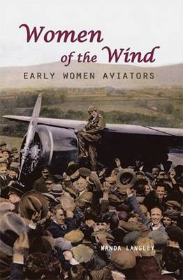 Women of the Wind: Early Women Aviators