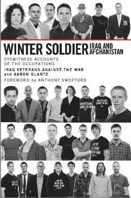 The New Winter Soldiers: Veterans of Iraq and Afghanistan Speak Out