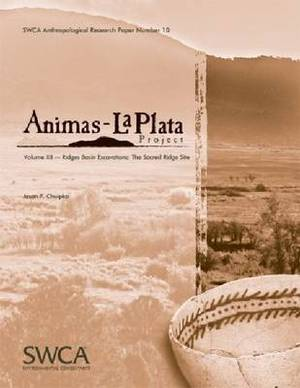 Animas-La Plata Project, Volume XII: Ridges Basin Excavations: The Sacred Ridge Site
