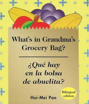 Que Hay en la Bolsa de Abuelita?/What's In Grandma's Grocery Bag?
