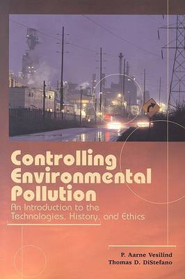 Controlling Environmental Pollution: An Introduction to the Technologies, History and Ethics