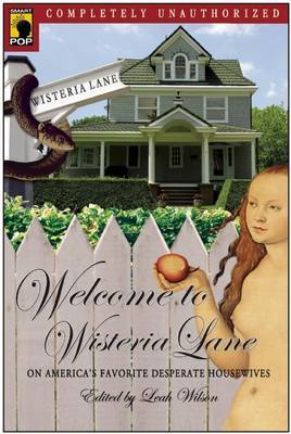 Welcome to Wisteria Lane: On America's Favorite  Desperate Housewives