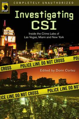 Investigating  CSI : Inside the Crime Labs of Las Vegas, Miami and New York