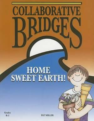 Collaborative Bridges: Home Sweet Earth