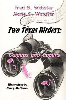 Two Texas Birders: Cameos and Capers