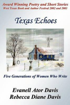 Texas Echoes: Five Generations of Women Who Write