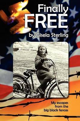 Finally Free: My Escapes from Behind the Big Black Fences