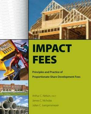 Impact Fees: Principles and Practice of Proportionate-Share Development Fees