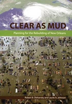Clear as Mud: Planning for the Rebuilding of New Orleans