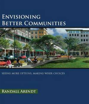 Envisioning Better Communities: Seeing More Options, Making Wiser Choices