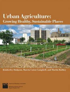 Urban Agriculture: Growing Healthy, Sustainable Communities