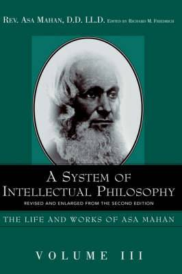 A System of Intellectual Philosophy.