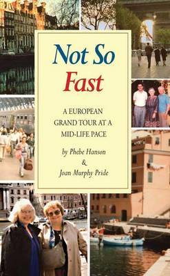 Not So Fast: A Grand Tour of Europe at a Mid-Life Pace