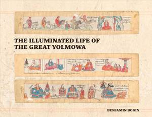 The Illuminated Life of the Great Yolmowa