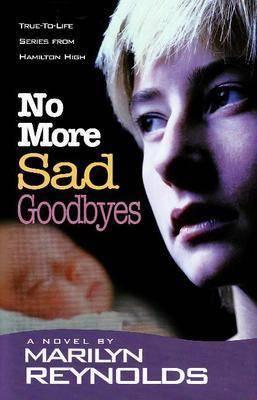 No More Sad Goodbyes: True-to-Life Series from Hamilton High