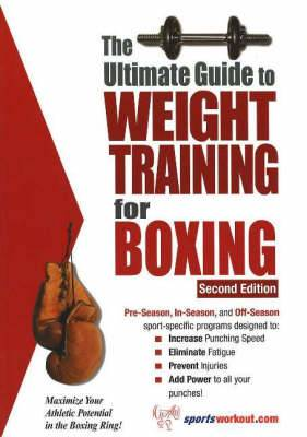 Ultimate Guide to Weight Training for Boxing: Maximize Your Athletic Potential in the Boxing Ring!
