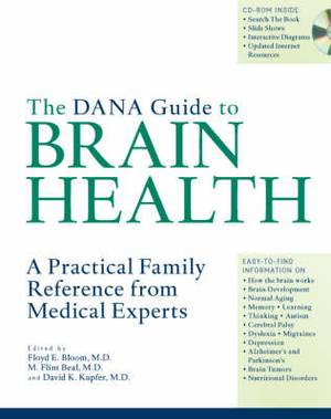 The Dana Guide to Brain Health: A Practical Family Reference from Medical Experts