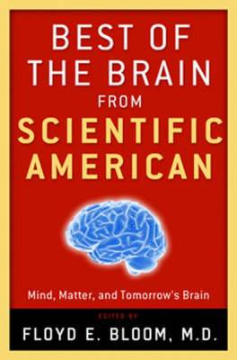 Best of the Brain from  Scientific American : Mind, Matter and Tomorrow's Brain