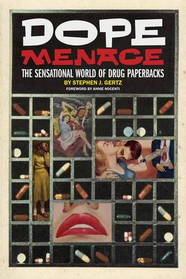 Dope Menace: The Sensational World of Drug Paperbacks