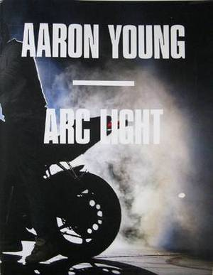 Aaron Young: Arc Light
