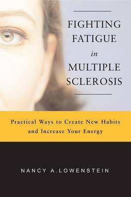 Fighting Fatigue in Multiple Sclerosis: Practical Ways to Create New Habits and Increase Your Energy