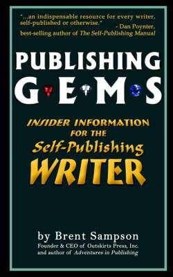 Publishing Gems: Insider Information for the Self-Publishing Writer