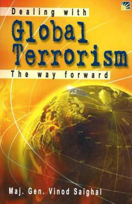 Dealing with Global Terrorism: The Way Forward