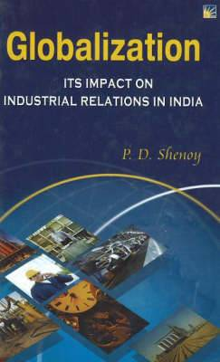 Globalisation: Its Impact on Industrial Relations in India