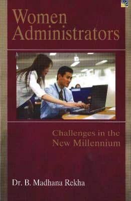 Women Administrators: Challenges in the New Millennium