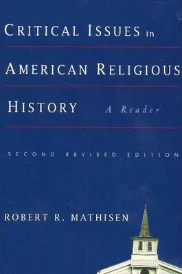 Critical Issues in American Religious History: A Reader