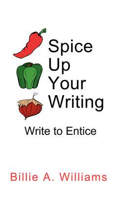 Spice Up Your Writing: Write to Entice