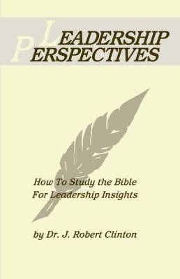 Leadership Perspective--How to Study the Bible for Leadership Insights