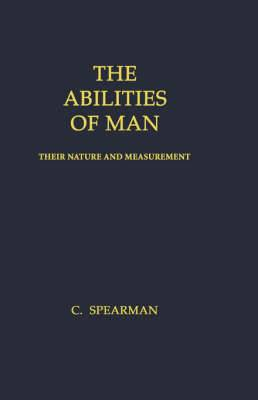 The Abilities of Man: Their Nature and Measurement
