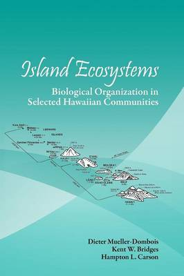 Island Ecosystems: Biological Organization in Selected Hawaiian Communities (US/IBP Synthesis Series)