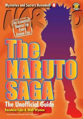 The Naruto Saga: The Unofficial Guide