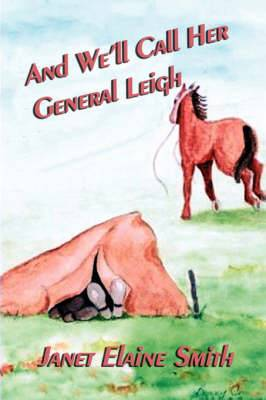 And We'll Call Her General Leigh