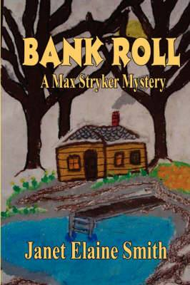 Bank Roll: A Max Stryker Mystery