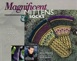 Magnificent Mittens and Socks: The Beauty of Warm Hands & Feet