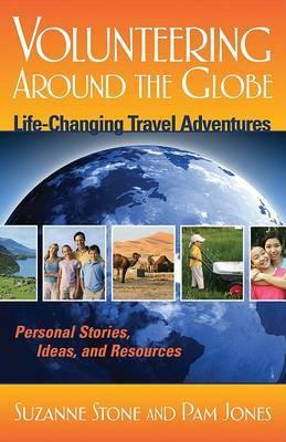 Volunteering Around the Globe: Life-Changing Travel Adventures