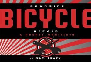 Roadside Bicycle Repair: A Pocket Manifesto