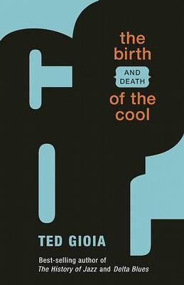 The Birth (and Death) of the Cool