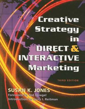 Creative Strategy in Direct and Interactive Marketing