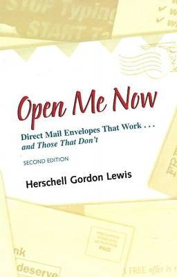 Open Me Now: Direct Mail Envelopes That Work ... and Those That Don't