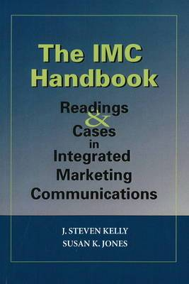 The IMC Handbook: Readings and Cases in Integrated Marketing Communications
